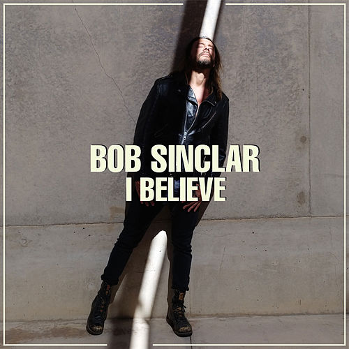 I Believe (Radio Edit) von Bob Sinclar