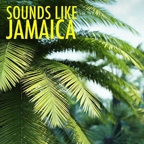 Sounds Like Jamaica von Various Artists