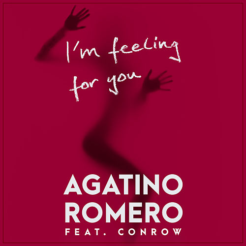 I'm Feeling for You (feat. Conrow) von Agatino Romero