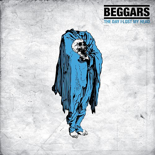 The Day I Lost My Head von Beggars