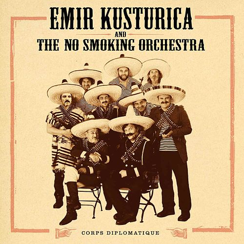 Scared of Dental Drills by Emir Kusturica & The No Smoking Orchestra