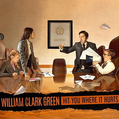 Hit You Where It Hurts by William Clark Green