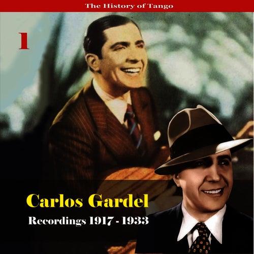 The History of Tango - Carlos Gardel Volume 1 / Recordings 1917 - 1933 von Carlos Gardel