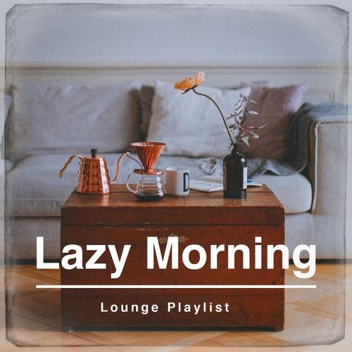 Lazy Morning Lounge Playlist von Various Artists