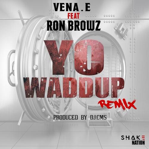 Yo Waddup (Remix) [feat. Ron Browz] von Vena.E