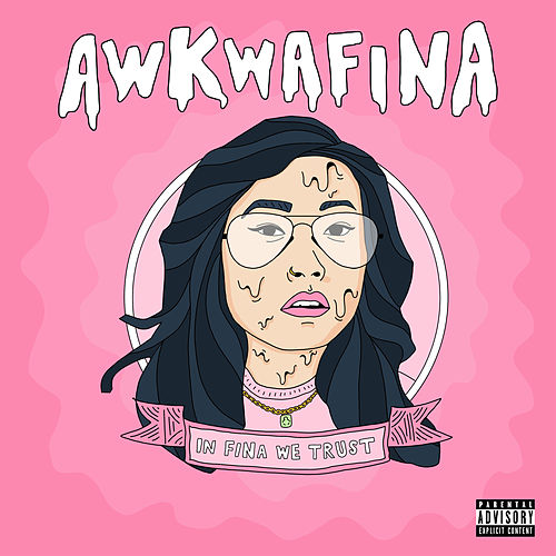 In Fina We Trust by Awkwafina