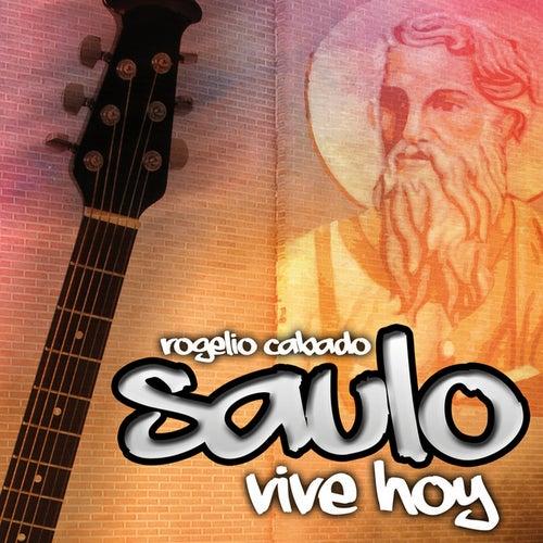 Saulo vive hoy de Rogelio Cabado