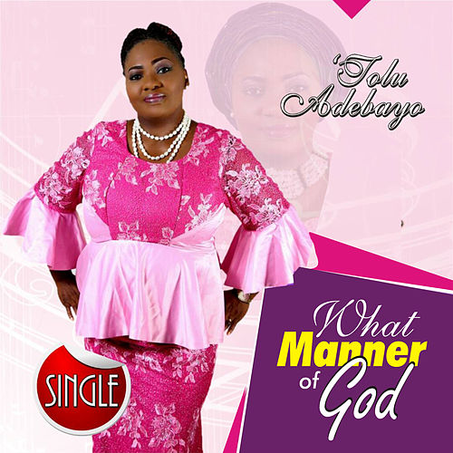 What Manner of God von Tolu Adebayo