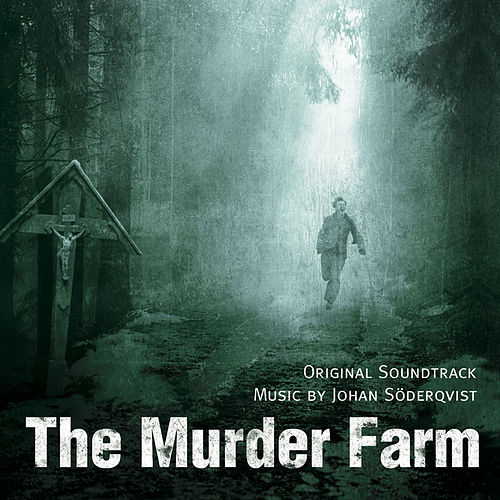 The Murder Farm (Original Soundtrack) by Johan Söderqvist