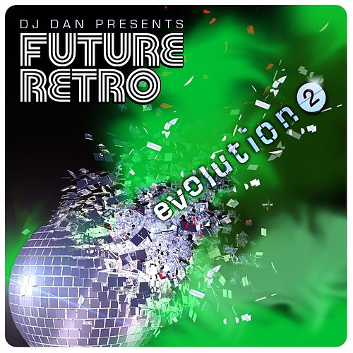 DJ Dan Presents Future Retro: Evolution 2 de DJ Dan