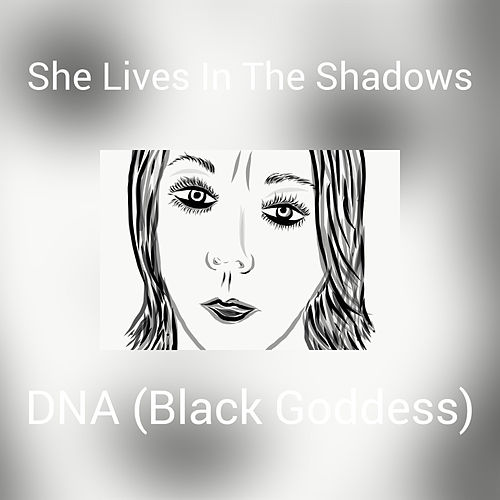 She Lives In The Shadows de DnA (1)