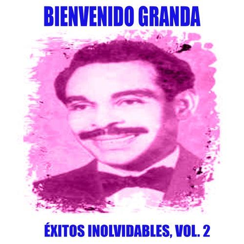 Bienvenido Granda - Éxitos Inolvidables, Vol. 2 von Bienvenido Granda