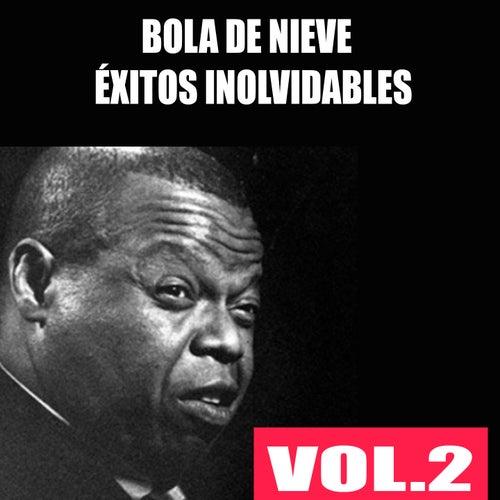 Bola de Nieve - Éxitos Inolvidables, Vol. 2 de Bola De Nieve