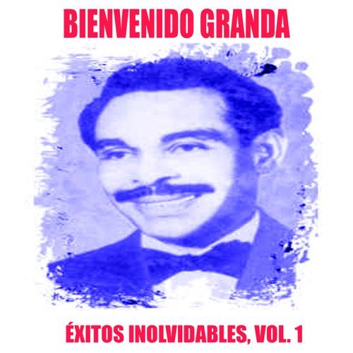Bienvenido Granda - Éxitos Inolvidables, Vol. 1 von Bienvenido Granda