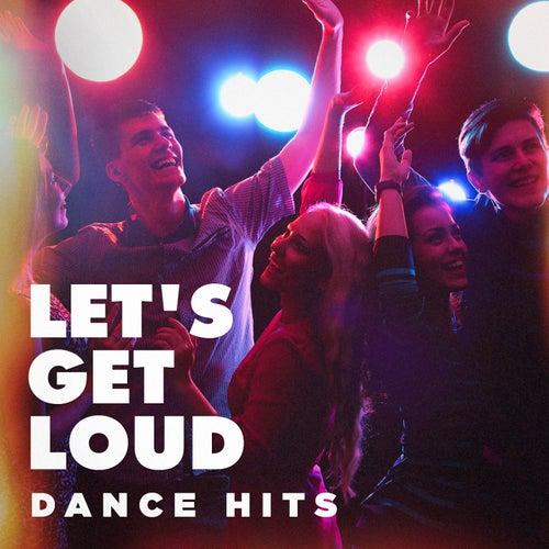 Let's Get Loud (Dance Hits) von Various Artists