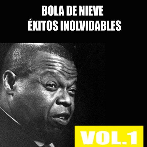 Bola de Nieve - Éxitos Inolvidables, Vol. 1 de Bola De Nieve