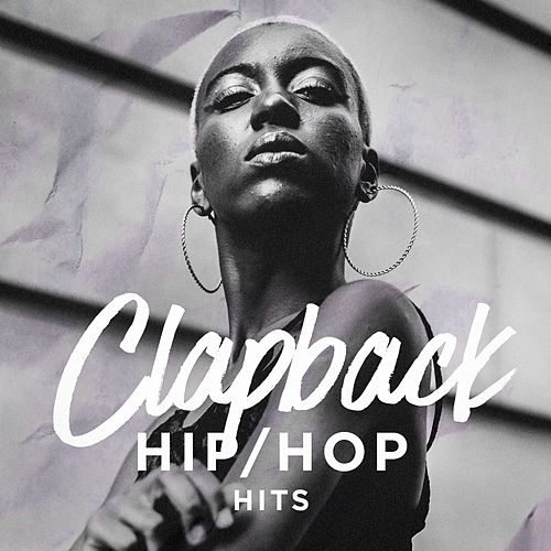 Clapback Hip-Hop Hits by Various Artists
