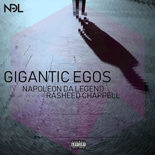 Gigantic Egos (feat. Rasheed Chappell) by Napoleon Da Legend