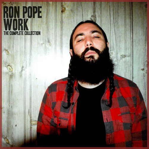 Work: The Complete Collection van Ron Pope