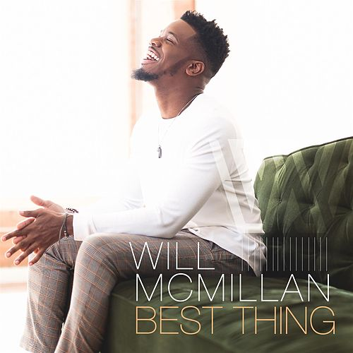 Best Thing - Single by Will McMillan