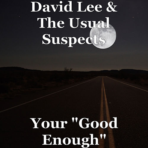 Your 'Good Enough' by David Lee