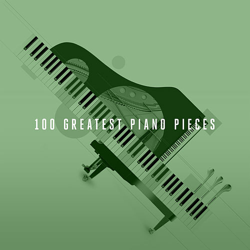 100 Greatest Piano Pieces by Various Artists