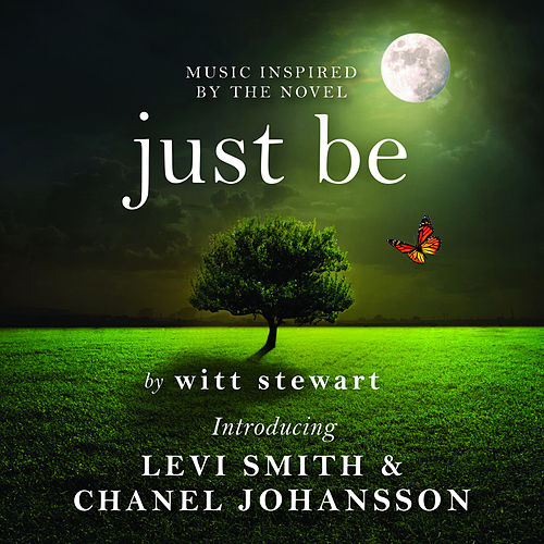 Music Inspired by the Novel Just Be by Witt Stewart de Various Artists