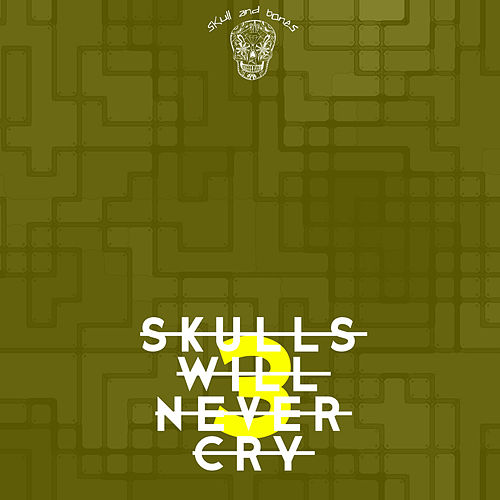Skulls Will Never Cry 3 by Various Artists
