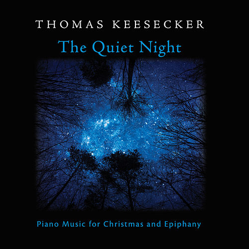 The Quiet Night: Piano Music for Christmas & Epiphany by Various Artists