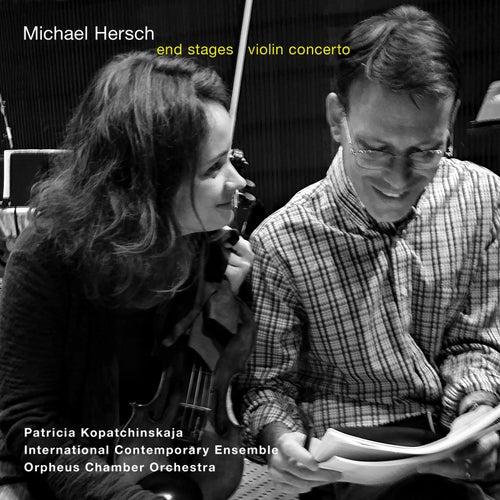 Michael Hersch: End Stages & Violin Concerto (Live) de Various Artists