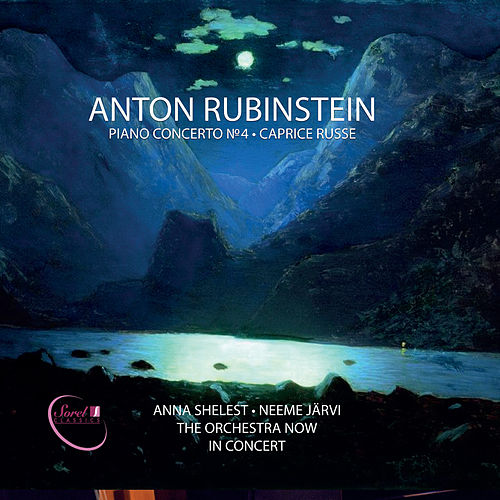 Rubinstein: Piano Concerto No. 4 in D Minor, Op. 70 & Caprice russe, Op. 102 (Live) by Anna Shelest