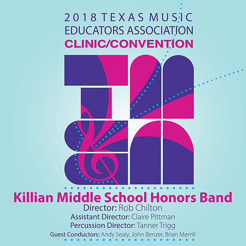 2018 Texas Music Educators Association (TMEA): Killian Middle School Honors Band [Live] de Killian Middle School Honors Band