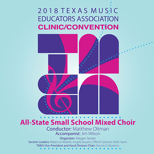 2018 Texas Music Educators Association (TMEA): Texas All-State Small School Mixed Choir [Live] by Various Artists