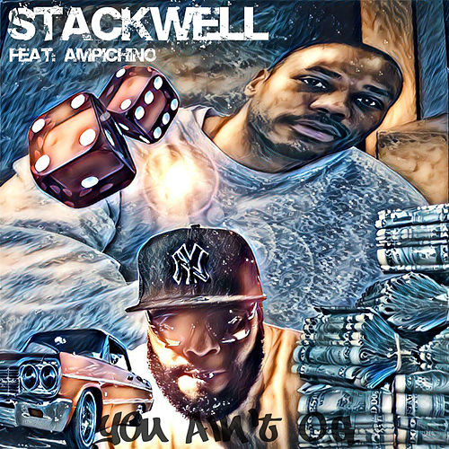 You Ain't O.G. by Stackwell