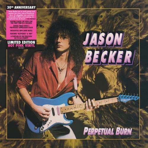 Perpetual Burn: 30th Anniversary Reissue by Jason Becker