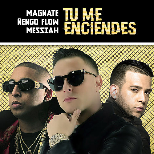 Tu Me Enciendes by Magnate
