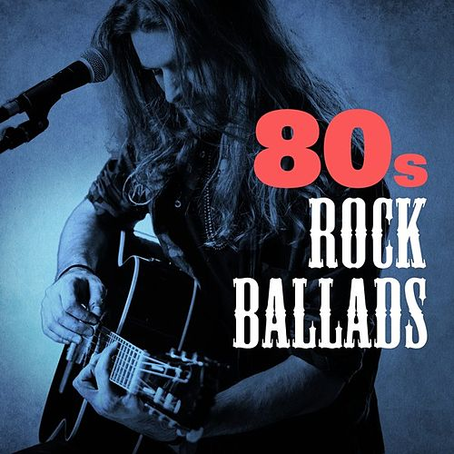 80s Rock Ballads de Various Artists