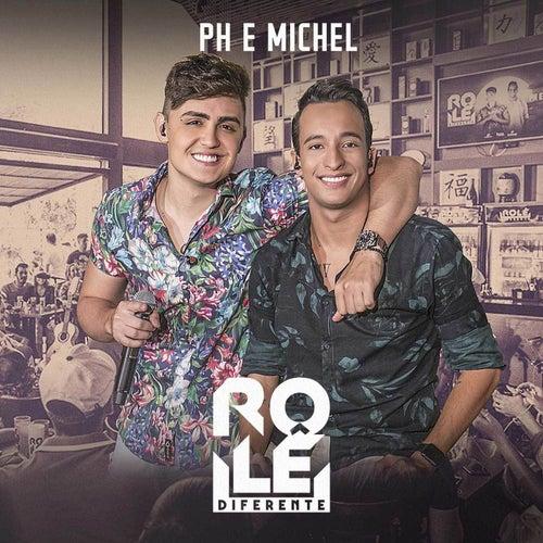 Rolê Diferente de PH e Michel