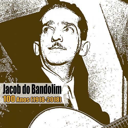 100 Anos (1918-2018) von Jacob Do Bandolim