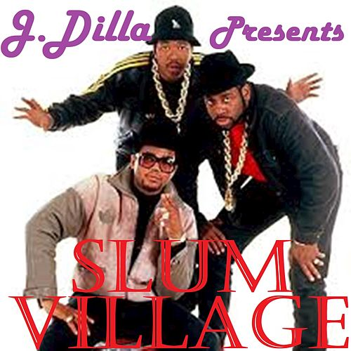 J Dilla Presents von Slum Village