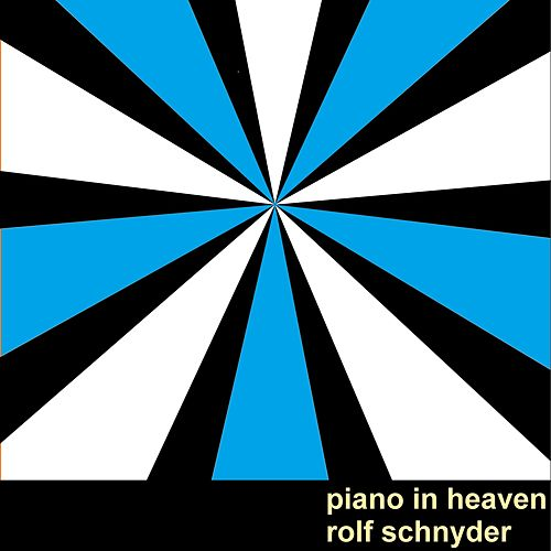 Piano in Heaven by Rolf Schnyder