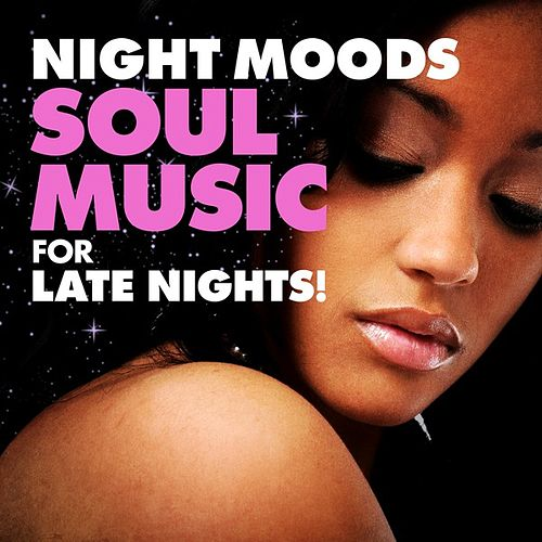 Night Moods: Soul Music for Late Nights! von Various Artists