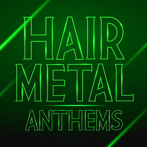 Hair Metal Anthems by Various Artists