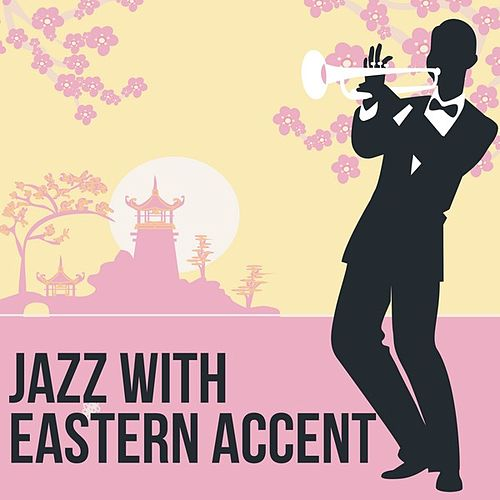 Jazz with Eastern Accent by Various Artists