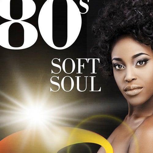80s Soft Soul de Various Artists
