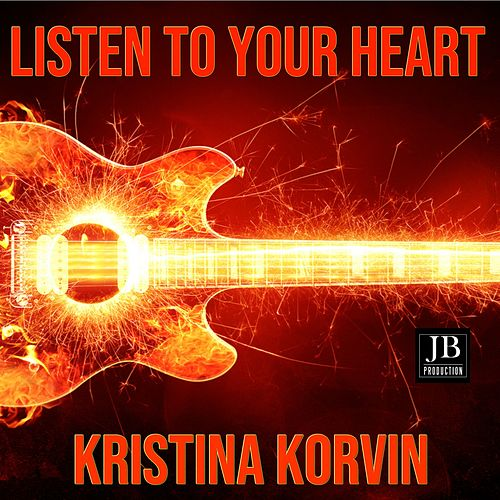 Listen To Your Heart by Kristina Korvin