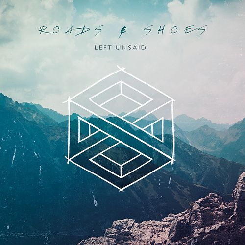 Left Unsaid de Roads&Shoes