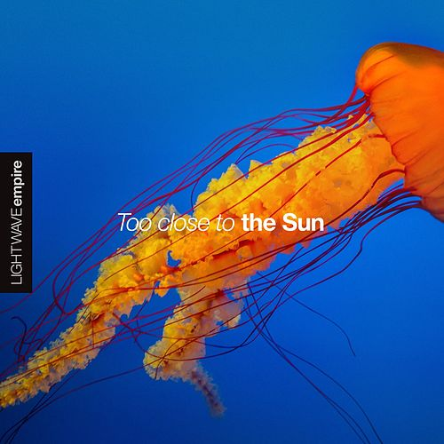 Too Close to the Sun von Lightwave Empire