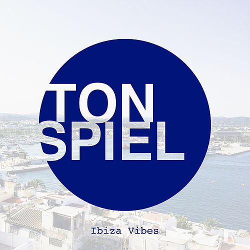 TONSPIEL Ibiza Vibes von Various Artists