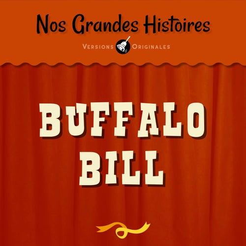 Nos grandes histoires : Buffalo Bill et l'épopée du Far West by François Périer